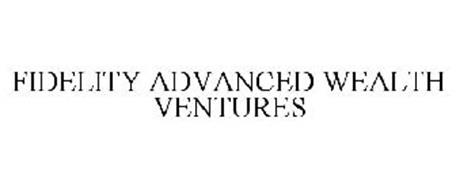 FIDELITY ADVANCED WEALTH VENTURES