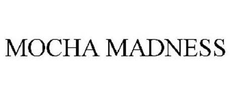 MOCHA MADNESS