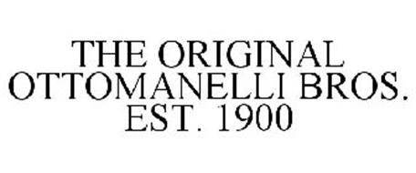 THE ORIGINAL OTTOMANELLI BROS. EST. 1900
