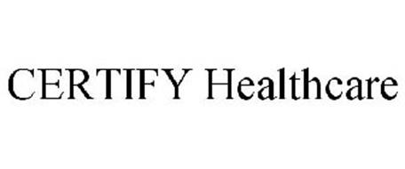 CERTIFY HEALTHCARE