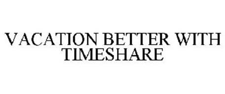 VACATION BETTER WITH TIMESHARE