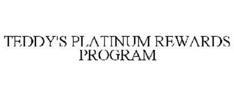TEDDY'S PLATINUM REWARDS PROGRAM