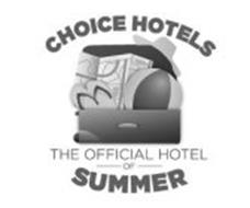CHOICE HOTELS THE OFFICIAL HOTEL OF SUMMER
