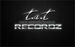 T.A.T TRUE ARTISTIC TALENT RECORDZ