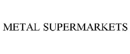 METAL SUPERMARKETS