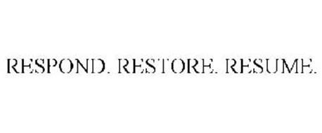 RESPOND. RESTORE. RESUME.