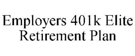 EMPLOYERS 401K ELITE RETIREMENT PLAN