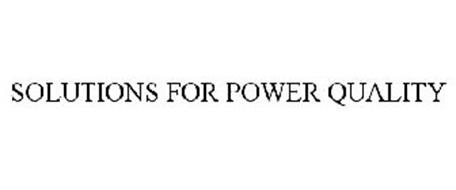 SOLUTIONS FOR POWER QUALITY