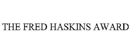 THE FRED HASKINS AWARD