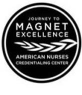 JOURNEY TO MAGNET EXCELLENCE AMERICAN NURSES CREDENTIALING CENTER