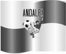 ANDALE!