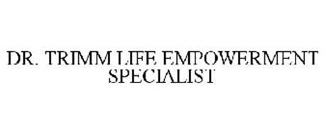 DR. TRIMM LIFE EMPOWERMENT SPECIALIST