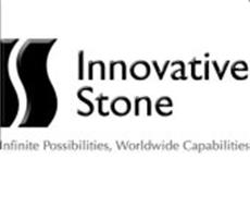 IS INNOVATIVE STONE INFINITE POSSIBILITIES, WORLDWIDE CAPABILITIES