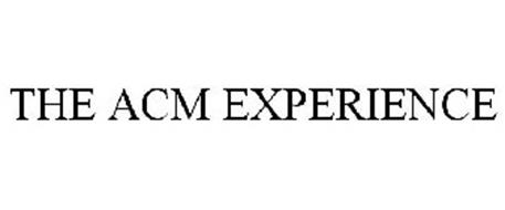 THE ACM EXPERIENCE