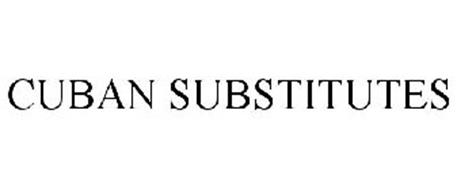 CUBAN SUBSTITUTES