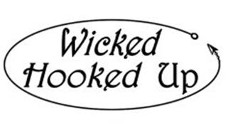 WICKED HOOKED UP