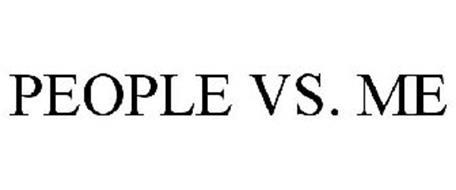 PEOPLE VS. ME