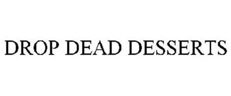 DROP DEAD DESSERTS