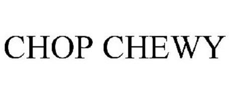 CHOP CHEWY