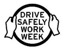 DRIVE SAFELY WORK WEEK