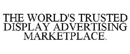 THE WORLD'S TRUSTED DISPLAY ADVERTISING MARKETPLACE
