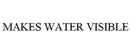 MAKES WATER VISIBLE
