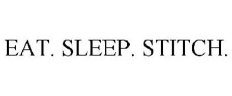 EAT. SLEEP. STITCH.