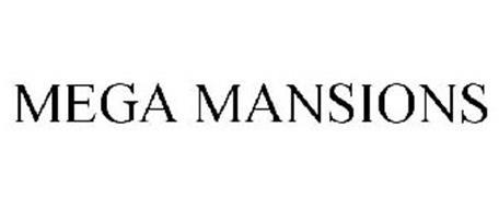 MEGA MANSIONS