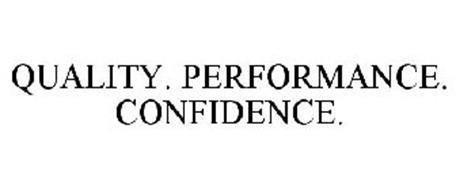 QUALITY. PERFORMANCE. CONFIDENCE.
