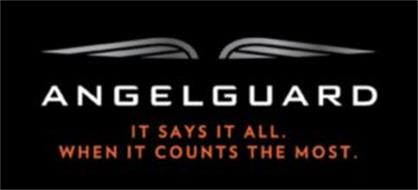 ANGELGUARD IT SAYS IT ALL. WHEN IT COUNTS THE MOST.