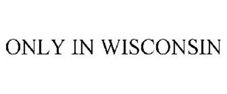 ONLY IN WISCONSIN
