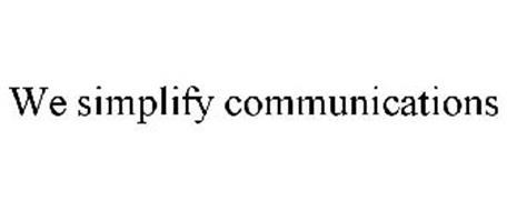 WE SIMPLIFY COMMUNICATIONS