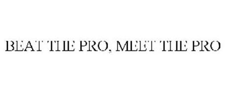 BEAT THE PRO, MEET THE PRO