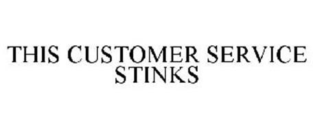 THIS CUSTOMER SERVICE STINKS