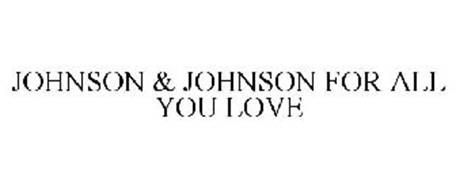 JOHNSON & JOHNSON FOR ALL YOU LOVE