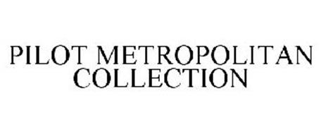 PILOT METROPOLITAN COLLECTION