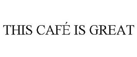 THIS CAFÉ IS GREAT
