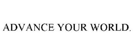 ADVANCE YOUR WORLD.