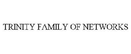 TRINITY FAMILY OF NETWORKS