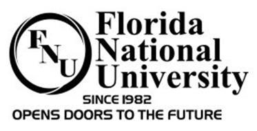 FNU FLORIDA NATIONAL UNIVERSITY SINCE 1982 OPENS DOORS TO THE FUTURE