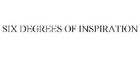 SIX DEGREES OF INSPIRATION