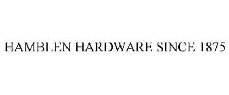HAMBLEN HARDWARE SINCE 1875