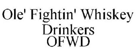 OLE' FIGHTIN' WHISKEY DRINKERS OFWD