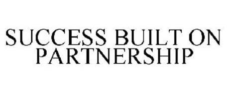 SUCCESS BUILT ON PARTNERSHIP
