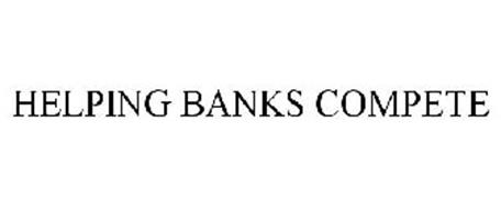 HELPING BANKS COMPETE