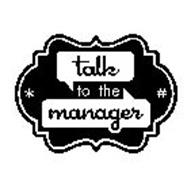 TALK TO THE MANAGER * #