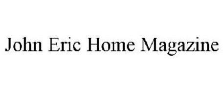 JOHN ERIC HOME MAGAZINE