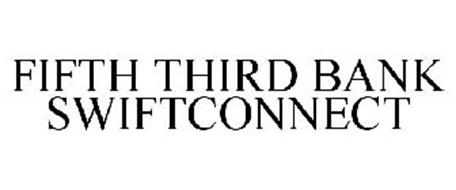 FIFTH THIRD BANK SWIFTCONNECT
