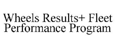 WHEELS RESULTS+ FLEET PERFORMANCE PROGRAM