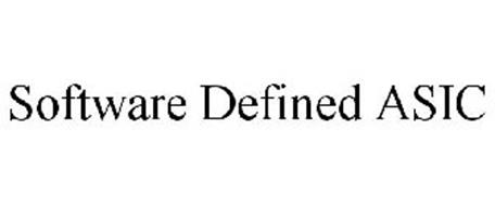SOFTWARE DEFINED ASIC